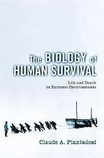 The Biology of Human Survival: Life and Death in Extreme Environments, Claude A.