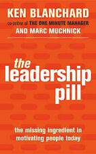 The Leadership Pill: The Missing Ingredient in Motivating People Today, Muchnick