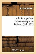 Le Lutrin, Poeme Heroi-Comique de Boileau by Nicolas Boileau Despreaux and...