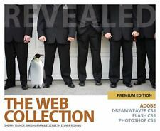 The Web Collection Revealed Premium Edition: Adobe Dreamweaver CS5, Flash CS5 an