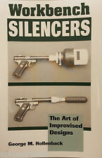 Workbench Silencers The Art Of Improvised Designs by George M Hollenback