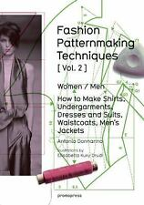 Fashion Patternmaking Techniques Vol. 2 : Women / Men. How to Make Dresses,...