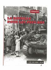 LA SECONDE GUERRE MONDIALE 1939-1945 N°26 LA BATAILLE POUR LES PAYS BAS