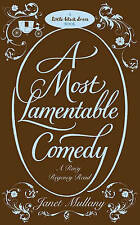 A Most Lamentable Comedy by Janet Mullany (Paperback, 2009) New Book