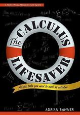 Princeton Lifesaver Study Guides: The Calculus Lifesaver by Adrian Banner