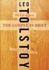 LIKE NEW The Gospel in Brief:The Life of Jesus by Dustin Condren and Leo Tolstoy