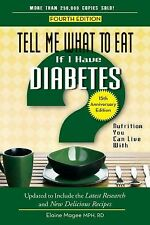 Tell Me What to Eat if I Have Diabetes, Fourth Edition: Nutrition You Can Live W