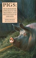 Pigs : The Homoeopathic Approach to the Treatment and Prevention of Diseases...