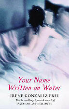 Your Name Written On Water, Gonzalez Frei, Irene, New Book