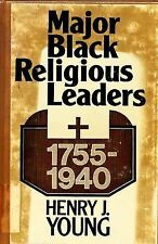 Major Black Religious Leaders, 1755-1940, Young, Henry J., Good Book