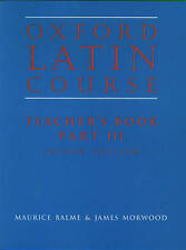 Oxford Latin Course: Part 3: Teacher's Book by James Morwood, Maurice Balme...