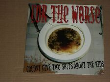 FOR THE WORSE couldnt give two shits about kids LP SEALED punk hardcore 2006