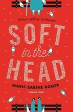 Soft in the Head by Marie-Sabine Roger (2016, Paperback)