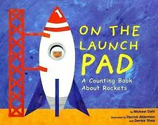 On the Launch Pad : A Counting Book about Rockets by Michael Dahl (2004,...
