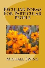 Peculiar Poems for Particular People by Michael Ewing (2015, Paperback)