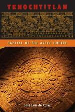 Tenochtitlan : Capital of the Aztec Empire by José Luis de Rojas (2014,...