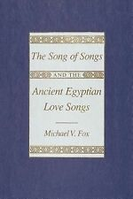 Song of Songs and the Ancient Egyptian Love Songs by Michael V. Fox (1985,...