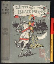 1908 Teen History Adventure WITH THE BLACK PRINCE Knights Armour Kings Wars
