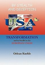 By Stealth and Deception : Usa Transformation and Its Parallel to the...