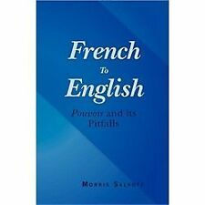 French to English : Pouvoir and Its Pitfalls by Morris Salkoff (2012, Paperback)