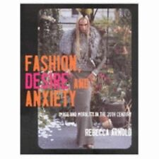 Fashion, Desire and Anxiety: Image and Morality in the Twentieth Century, Arnold