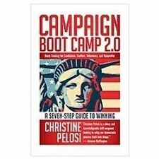 Campaign Boot Camp 2.0: Basic Training for Candidates, Staffers, Volunteers, and