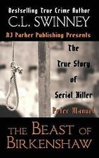 Homicide True Crime Cases: The Beast of Birkenshaw: the True Story of Serial...