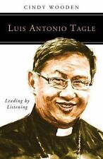 People of God: Luis Antonio Tagle : Leading by Listening by Cindy Wooden...