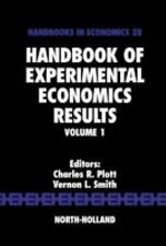 Handbook of Experimental Economics Results, Volume 1 by