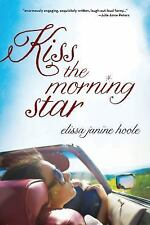 Kiss the Morning Star by Elissa Hoole (2015, Paperback)