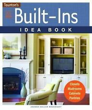 All New Built-Ins Idea Book: Closets*Mudrooms*Cabinets*Pantries (Taunton Home I