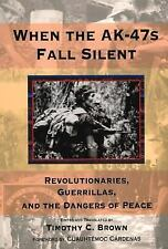 When the AK-47s Fall Silent: Revolutionaries, Guerrillas, and the Dangers of Pea
