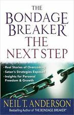 The Bondage Breaker® - The Next Step : *Real Stories of Overcoming *Satan's...