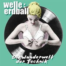 WELLE ERDBALL Die Wunderwelt Der Technik CD 2002