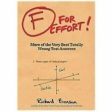 F for Effort  More of the Very Best Totally Wrong Test Answers by Richard Benson