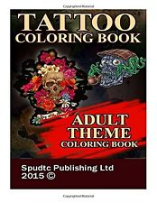 Tattoo Coloring Book: Adult Theme Coloring Book by Spudtc Publishing (Paperback)
