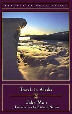 Travels in Alaska (Classic, Nature, Penguin)