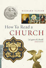 TAYLOR,RICHARD-HOW TO READ A CHURCH (ILLUS. ED.)  BOOK NEW