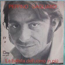 """Peppino Gagliardi – La Ballata Dell'Uomo In Piu' - VINILE 7"""""""