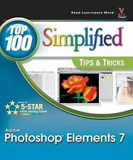 Photoshop Elements 7: Top 100 Simplified Tips and Tricks (Top 100 Simplified Tip