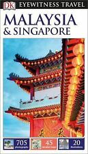 Eyewitness Travel Guide: DK Eyewitness Travel Guide: Malaysia and Singapore...
