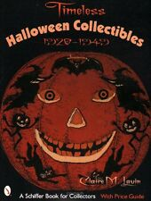 Timeless Halloween Collectibles 1920 - 1949 with Price Guide w 350+ color photos