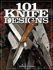 101 Knife Designs : Practical Knives for Daily Use by Murray Carter (2013,...