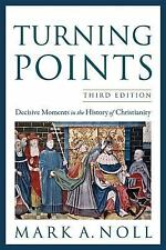 Turning Points: Decisive Moments in the History of Christianity 3rd Edition