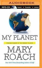 My Planet : Finding Humor in the Oddest Places by Mary Roach (2014, MP3 CD,...