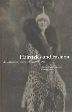 Hairstyles and Fashion : A Hairdresser's History of Paris, 1910-1920 (1999,...