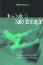 How Safe Is Safe Enough?: Obligations to the Children of Reproductive Technology