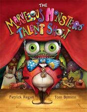 The Marvelous Monsters Talent Show by Patrick Regan (2014, Hardcover)