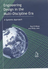 Engineering Design in the Multi-Discipline Era: A Systems Approach by Wiese, Pa