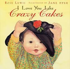I Love You Like Crazy Cakes - Good - Lewis, Rose A. - Hardcover